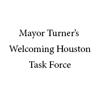 Mayor Turner's Welcoming Houston Task Force